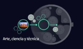 Arte, ciencia y técnica