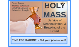 Holy Mass - Service of Reconciliation - Breaking of the Bread