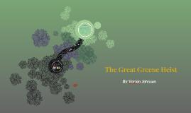 Copy of The Great Greene Heist