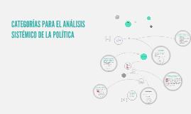 CATEGORÍAS PARA EL ANÁLISIS SISTÉMICO DE LA POLÍTICA