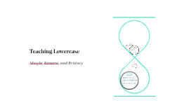 Teaching Lowercase