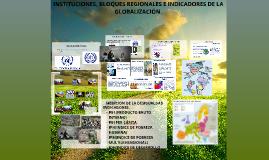 LOS FENÓMENOS DE GLOBALIZACIÓN: INSTITUCIONES, BLOQUES REGIO
