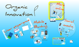 Organic Innovation in Banking