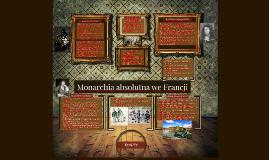 Copy of Monarchia absolutna we Francji