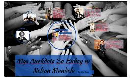Copy of Mga Anekdota Sa Buhay ni Nelson Mandela