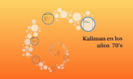 Kaliman en los años  70's