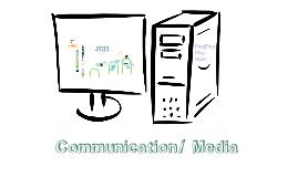 Communication/Media