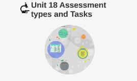 Unit 18 Assessment types and Tasks