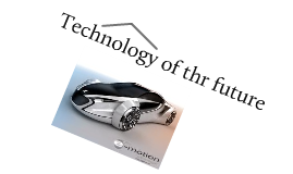 Tech of the future.