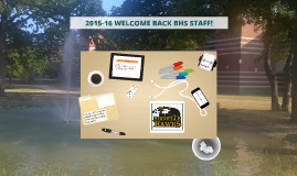 2015-16 WELCOME BACK BHS STAFF!