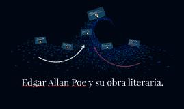 Edgar Allan Poe y su obra literaria.