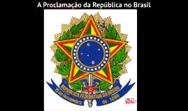 A Decadência da Monarquia no Brasil - Fim do Império - Proclamação da República