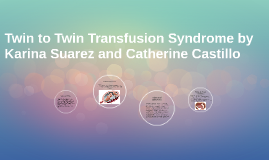 Copy of Twin to Twin Transfusion Syndrome