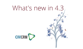 CiviCon SF 2013 - What's new in CiviCRM v4.3