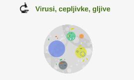 Virusi, cepljivke, glive