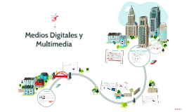 Medios Digitales y Multimedia