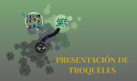 PRESENTACIÓN DE TROQUELES
