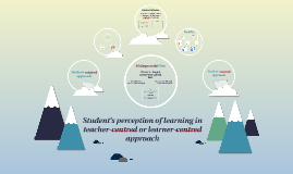 Student's perception of learning in teacher-centred or learn