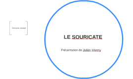 LE SOURICATE