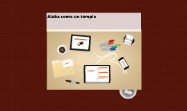 Copy of Alaba como un templo