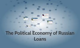 The Political Economy of Russian Loans