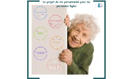 Le projet de vie personnalisé pour les personnes âgées