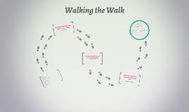 Copy of Walking the Walk