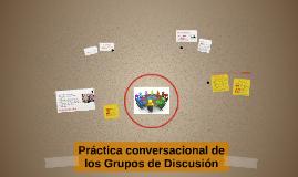 Práctica conversacional de los Grupos de Discusión