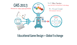 CAIS 2013 | Educational Game Design + Global Exchange