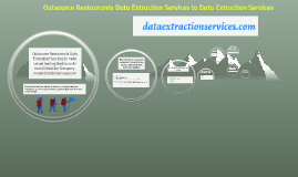 Outsource Restaurant Data Extraction Services & Improve your Restaurant Business