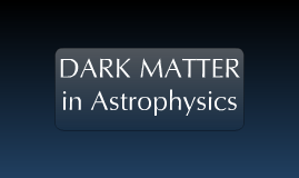 Copy of Dark Matter in Astrophysics
