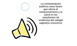 La contaminación auditiva como factor que afecta el comporta