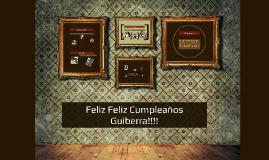 Feliz Feliz Cumpleaños Guiberra