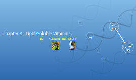 Chapter 8:  Lipid Soluble Vitamins