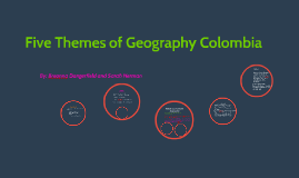Copy of Five Themes of Geography Colombia