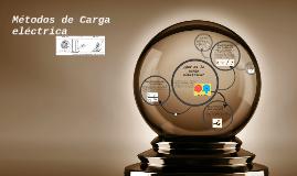 Copy of Métodos de Carga electrica