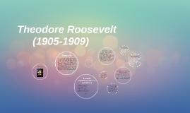 Theodore Roosevelt (1905-1909)