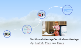 Traditional Marriage Vs. Modern Marriage