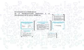 ESTÁNDARES DE APRENDIZAJE: DE LA PROGRAMACIÓN DIDÁCTICA A LA PROGRAMACIÓN DE AULA. RÚBRICAS
