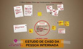 ESTUDO DE CASO DA PESSOA INTERNADA