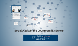Social Media in the Courtroom (Evidence)