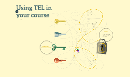 Using TEL in your course