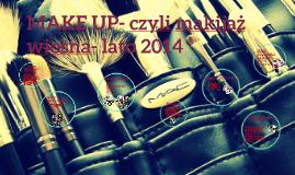 MAKE UP- czyli makijaż wiosna- lato 2014