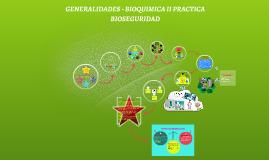 GENERALIDADES - BIOQUIMICA II PRACTICA