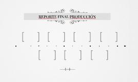 REPORTE FINAL PRODUCCIÓN