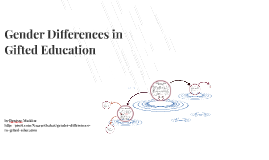 Copy of Gender Differences in Gifted Education