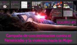 Campaña de concientización contra el Feminicidio y la violencia hacia la Mujer