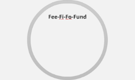 Fee Fi Fo Fund SAGE Presentation