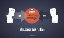 Julius Caesar: Book vs. Movie
