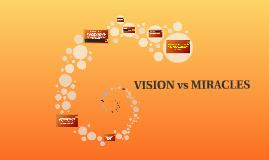 VISION vs MIRACLES